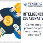 Inteligencia colaborativa ¿Cómo sacarle provecho para hacer crecer tu empresa?