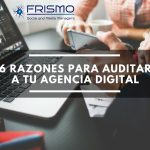 6 razones para auditar a tu agencia digital