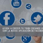 Ayuda a crecer tu Tribu creando videos con la nueva aplicación  de Facebook